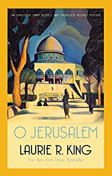 O Jerusalem (A Mary Russell & Sherlock Holmes Mystery Book 5) by [King, Laurie R.]