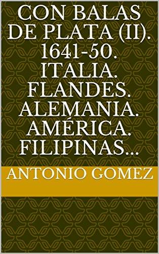con-balas-de-plata-ii-1641-50-italia-flandes-alemania-america-filipinas