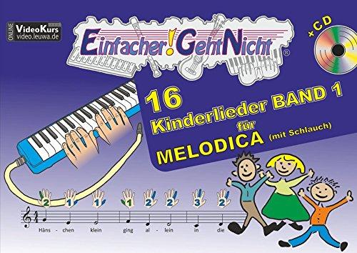 Einfacher!-Geht-Nicht: 16 Kinderlieder BAND 1 – für MELODICA (mit Schlauch) mit CD: Das besondere Notenheft für Anfänger
