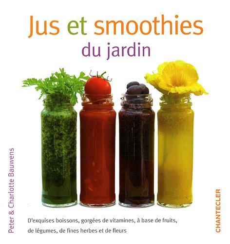 Jus et smoothies du jardin