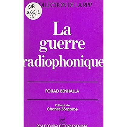 La guerre radiophonique (La revue politique parlementai)