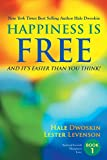 Happiness is Free: And It's Easier Than You Think: Book 1 of 5 (The Happiness Is Free - Keys to the Ultimate Freedom Series) (English Edition) - Hale Dwoskin