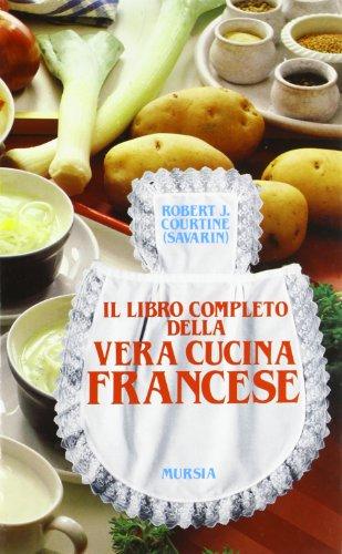 Il libro completo della vera cucina francese