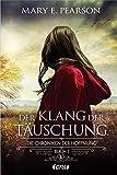 Der Klang der Täuschung: Die Chroniken der Hoffnung. Buch 1