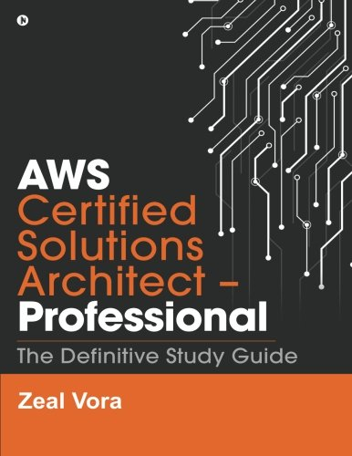 AWS Certified Solutions Architect - Professional: The Definitive Study Guide por Zeal Vora