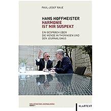 Hans Hoffmeister: Harmonie ist mir suspekt. Ein Gespräch über die Wende in Thüringen und den Journalismus (Bibliothek des Journalismus)