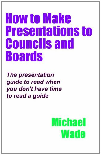 how-to-make-presentations-to-councils-and-boards-english-edition