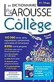 Le dictionnaire Larousse du Collège : 2 en 1 : le dictionnaire et sa version intégrale sur tablette