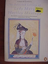 The Selected Letters of Lady Mary Wortley Montagu (Lives and Letters) by Lady Mary Wortley Montague (1986-04-01)