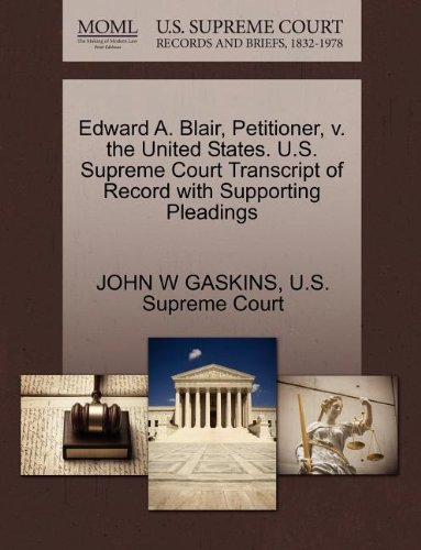 Edward A. Blair, Petitioner, v. the United States. U.S. Supreme Court Transcript of Record with Supporting Pleadings