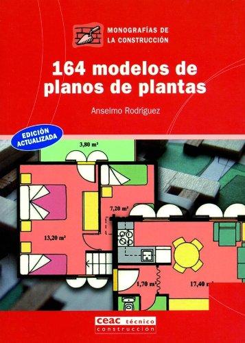 164 modelos de planos de plantas (Monografía de la construcción) por Anselmo Rodríguez Hernández