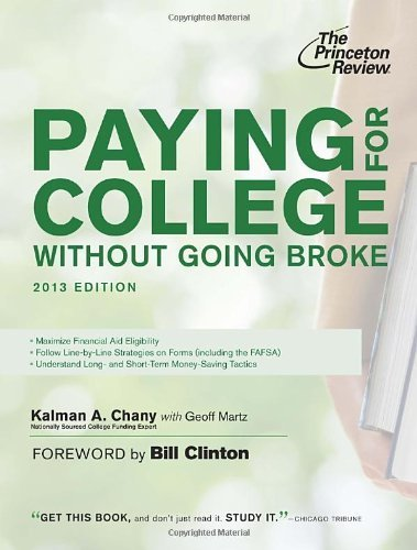 Paying for College Without Going Broke, 2013 Edition (College Admissions Guides) 1st by Princeton Review, Chany, Kalman (2012) Paperback