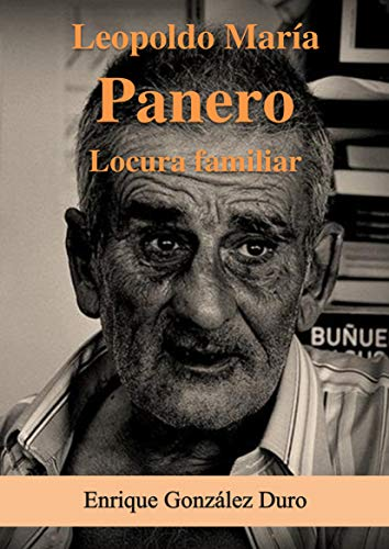 Leopoldo María Panero, Locura Familiar por Enrique Gonzalez Duro