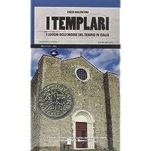 I templari. I luoghi dell'ordine del tempio in Italia