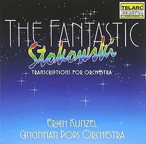 The Fantastic Stokowski (Transkriptionen für Orchester)