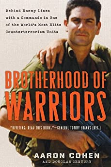 Brotherhood of Warriors: Behind Enemy Lines with a Commando in One of the World's Most Elite Counterterrorism Units par [Cohen, Aaron, Century, Douglas]