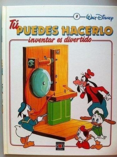WALT DISNEY. TÚ PUEDES HACERLO. INVENTAR ES DIVERTIDO. Volumen 8: LO QUE SUBE TIENE QUE BAJAR / EL LANZABOLAS / UNA FUENTE CON MOTOR / LA TORNITUERCA DE ALAMBRE / QUE CAMINO ES MAS LARGO / EL RUEDOMETRO / EL TIMBRE DE ELECTROIMÁN