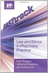 FASTtrack: Law and Ethics: Written by Ruth Rodgers, 2010 Edition, (1st) Publisher: Pharmaceutical Press [Paperback]