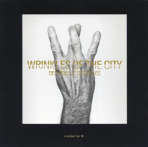 Wrinkles of the City: Des rides et des villes par JR