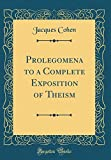 Prolegomena to a Complete Exposition of Theism (Classic Reprint)