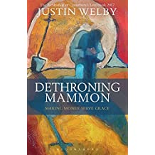 Dethroning Mammon: Making Money Serve Grace: The Archbishop of Canterbury's Lent Book