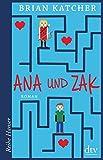 Ana und Zak: Roman (Reihe Hanser) von Brian Katcher