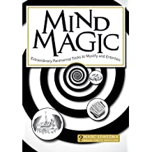 Mind Magic: Extraordinary Paranormal Tricks to Mystify and Entertain (English Edition)