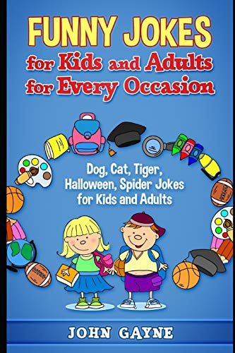 and Adults for Every Occasion: Dog, Cat, Tiger, Halloween, Spider Jokes for Kids and Adults ()