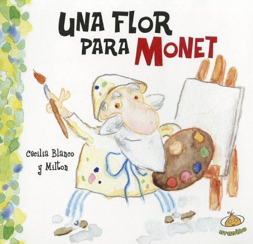 Una Flor Para Monet (Famosisimos) por Cecilia Blanco
