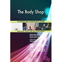 The Body Shop All-Inclusive Self-Assessment - More than 660 Success Criteria, Instant Visual Insights, Comprehensive Spreadsheet Dashboard, Auto-Prioritized for Quick Results