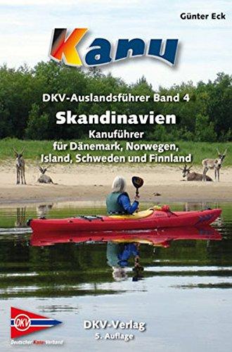 DKV-Auslandsführer Skandinavien: Kanuführer für Dänemark, Finnland, Island, Norwegen und Schweden: Alle Infos bei Amazon