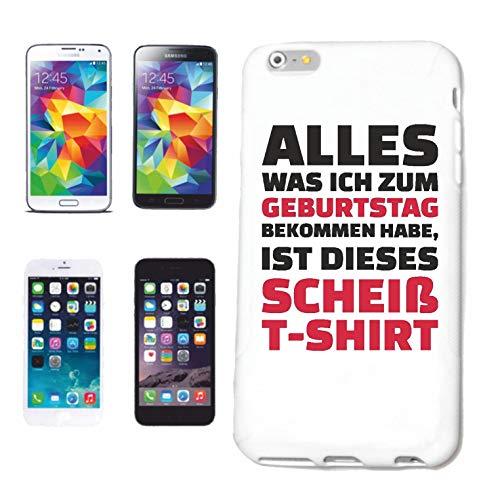 Handyhülle iPhone 7 ALLES WAS ICH ZUM GEBURTSTAG BEKOMMEN HABE - IST DIESES SCHEIß T-SHIRT - JUNGGESELLENABSCHIED - FUN SHIRT - PARTY - STIMMUNG Hardcase Schutzhülle Handycover Smart Cover für Apple - Geburtstags-shirt 7.