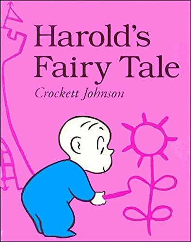 Harold's Fairy Tale: Further Adventures with the Purple Crayon (Further Adventures of with the Purple Crayon)