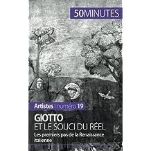 Giotto et le souci du réel: Les premiers pas de la Renaissance italienne