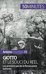 Giotto et le souci du rel: Les premiers pas de la Renaissance italienne