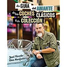 la guía del amante de los coches clásicos y de colección