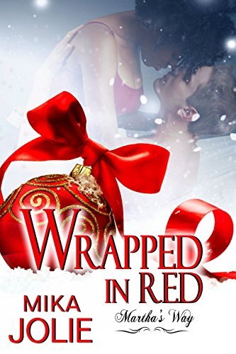 Wrapped in Red:A Christmas Novella (Martha's Way Book 4)