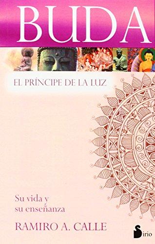 BUDA EL PRINCIPE DE LA LUZ (2006) por RAMIRO A. CALLE