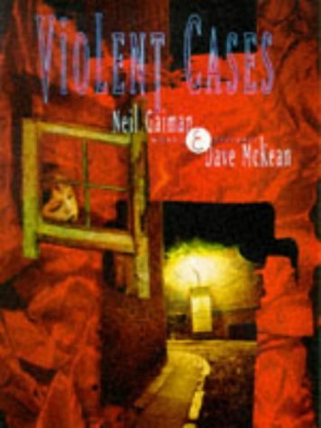 Violent Cases by Neil Gaiman (1998-05-29)