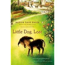 Little Dog, Lost by Marion Dane Bauer (2013-05-07)