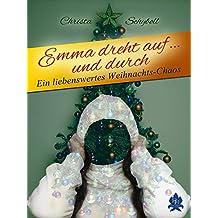 Emma dreht auf und durch: Ein liebeswertes Weihnachts-Chaos