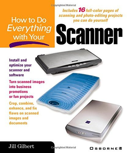 How to Do Everything With Your Scanner by Jill Gilbert (2001-07-30)