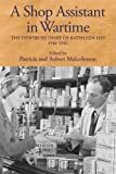 A Shop Assistant in Wartime: The Dewsbury Diary of Kathleen Hey, 1941-1945 (Yorkshire Archaeological and Historical Soci