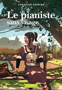 Le pianiste sans visage (Rageot Romans t. 197)