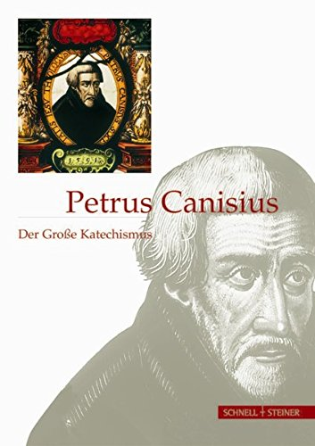Petrus Canisius: Der Große Katechismus (Jesuitica, Band 6)
