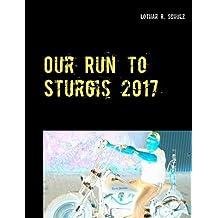 Our Run to Sturgis 2017: ... mit dem V-Twin von St. Paul (MN) durch South-Dakota