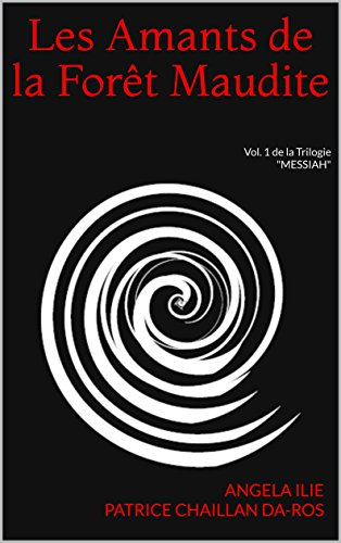 Couverture du livre Les Amants de la Forêt Maudite: Vol. 1 de la Trilogie (MESSIAH)