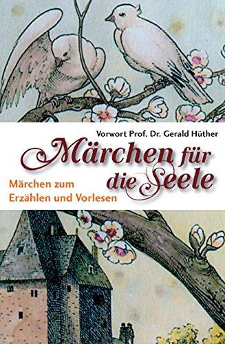 Märchen für die Seele: Märchen zum Erzählen und Vorlesen