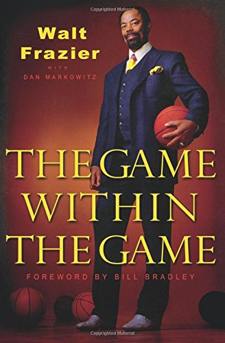 The Game Within the Game por Walt Frazier