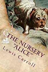 The Nursery Alice: Illustrated by Lewis Carroll (2016-07-12)